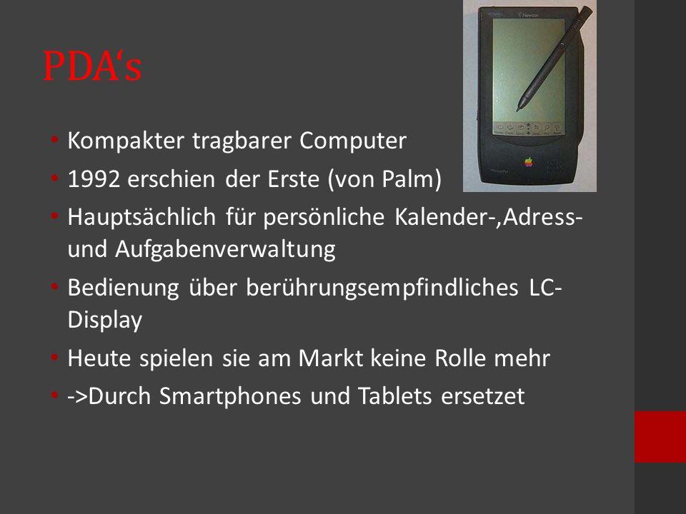 PDA's Kompakter tragbarer Computer 1992 erschien der Erste (von Palm)