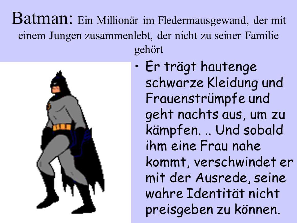 Batman: Ein Millionär im Fledermausgewand, der mit einem Jungen zusammenlebt, der nicht zu seiner Familie gehört