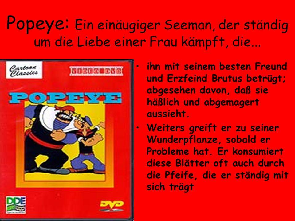 Popeye: Ein einäugiger Seeman, der ständig um die Liebe einer Frau kämpft, die...
