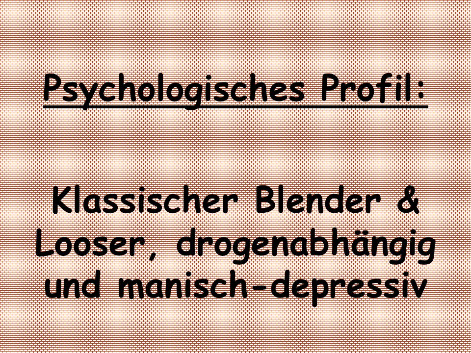 Psychologisches Profil: