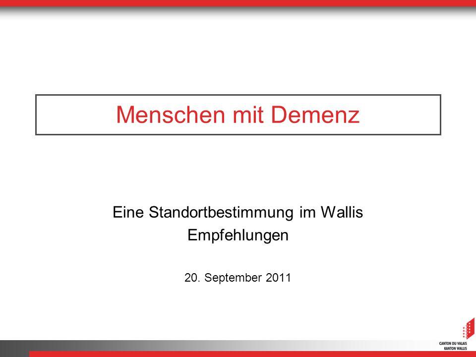 Eine Standortbestimmung im Wallis Empfehlungen 20. September 2011