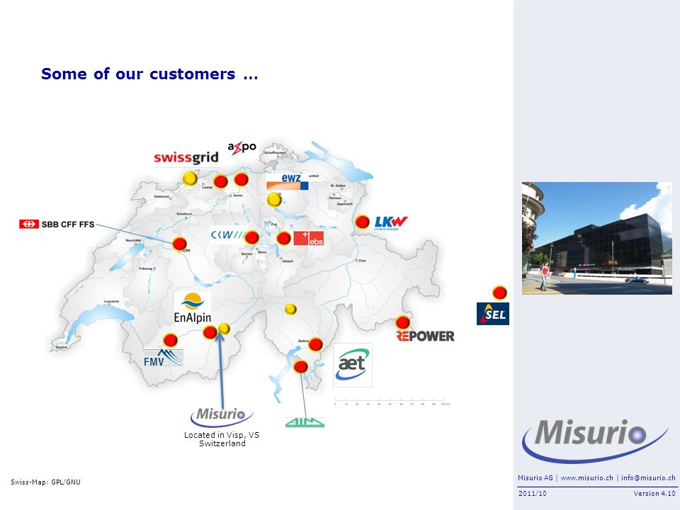 Some of our customers … Located in Visp, VS Switzerland