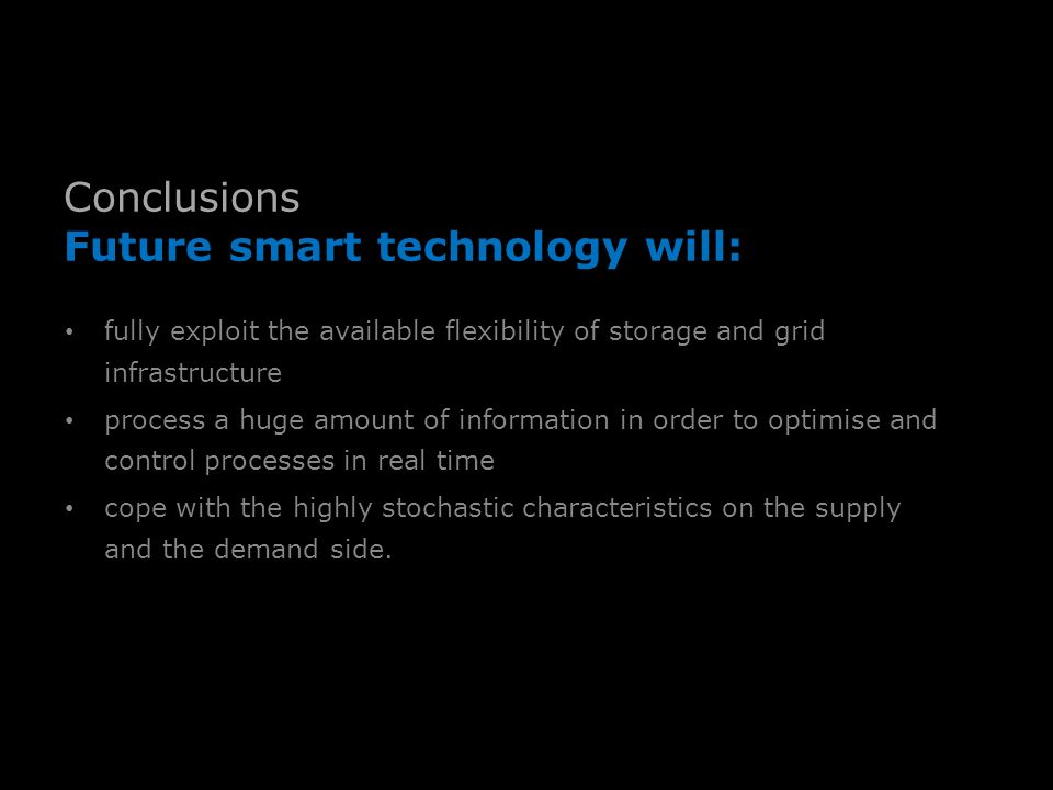 Conclusions Future smart technology will: