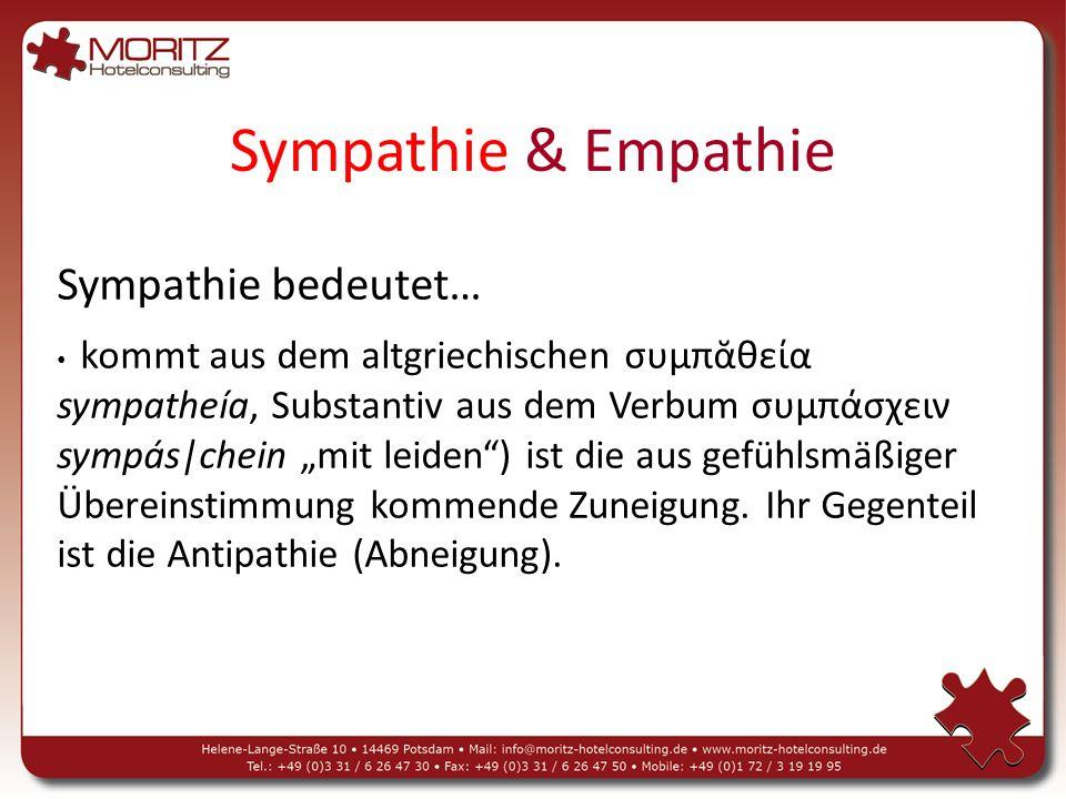 Sympathie & Empathie Sympathie bedeutet…