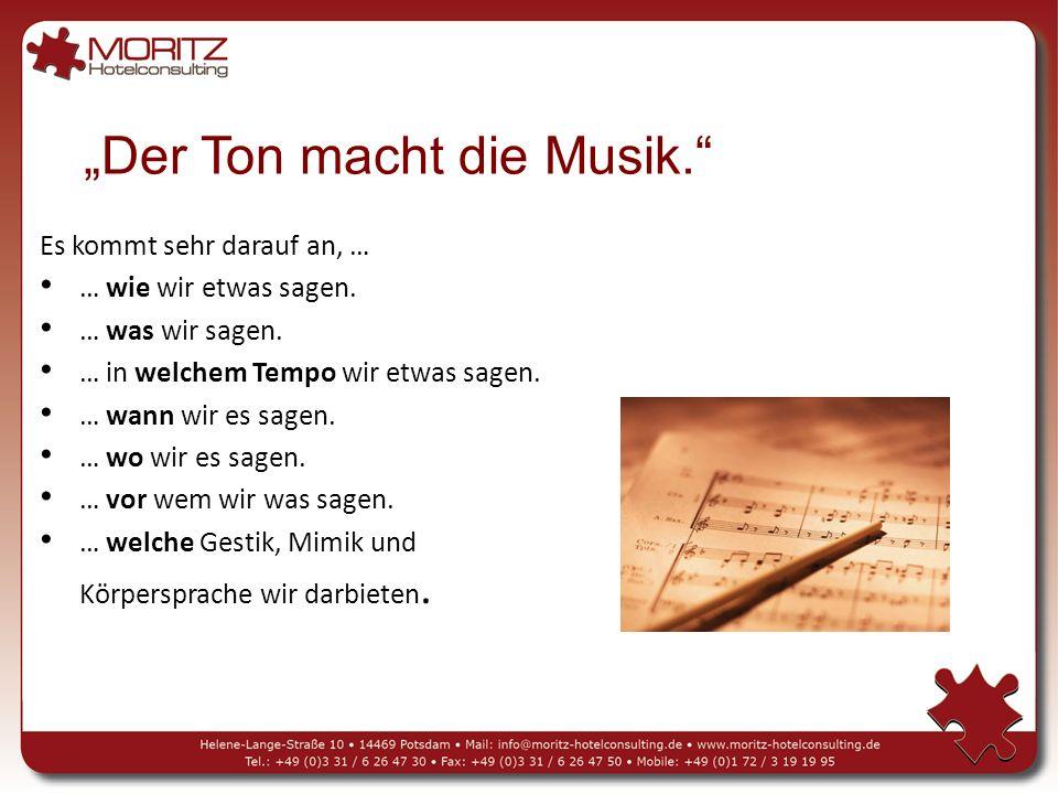 """""""Der Ton macht die Musik."""