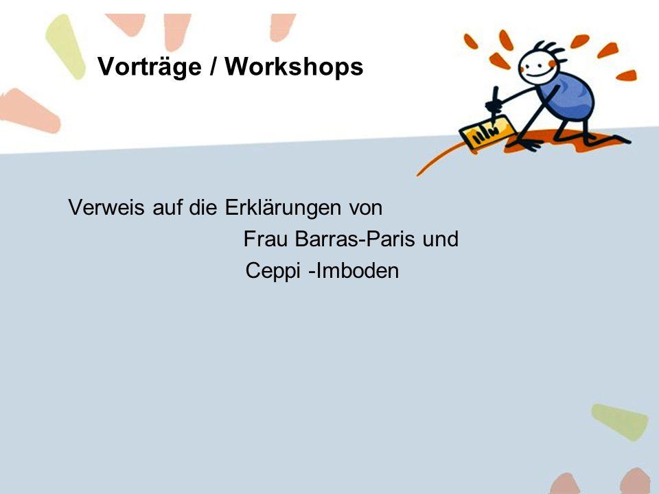 Vorträge / Workshops Verweis auf die Erklärungen von