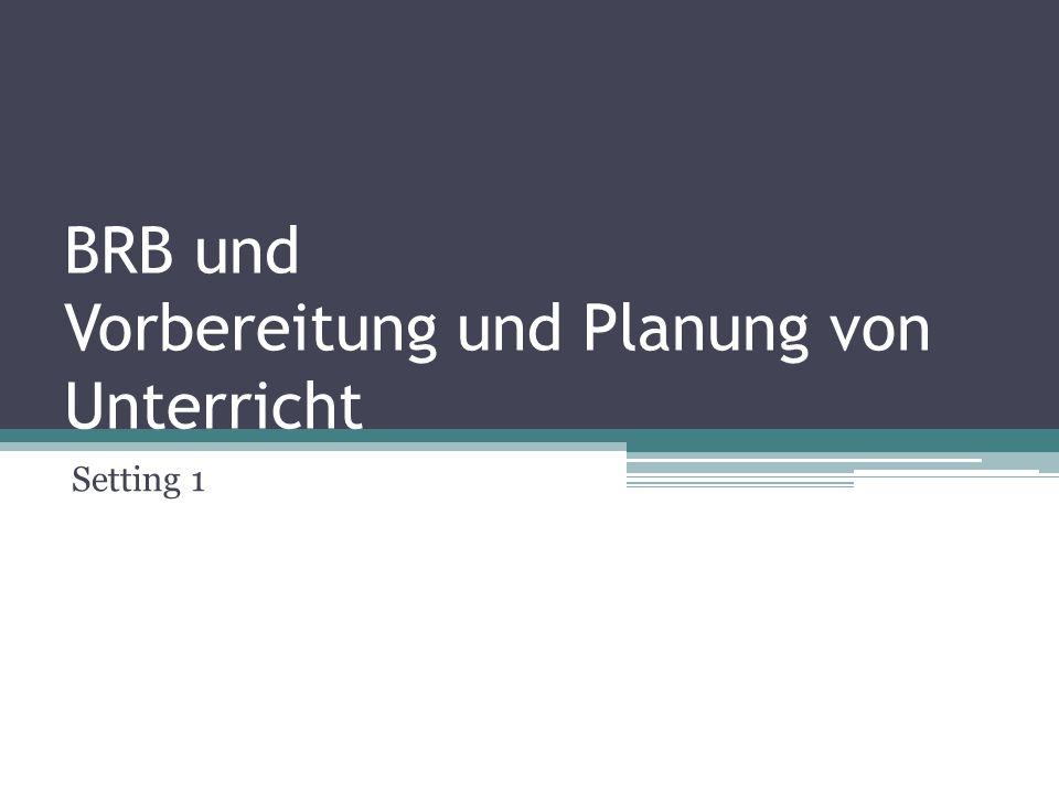 BRB und Vorbereitung und Planung von Unterricht