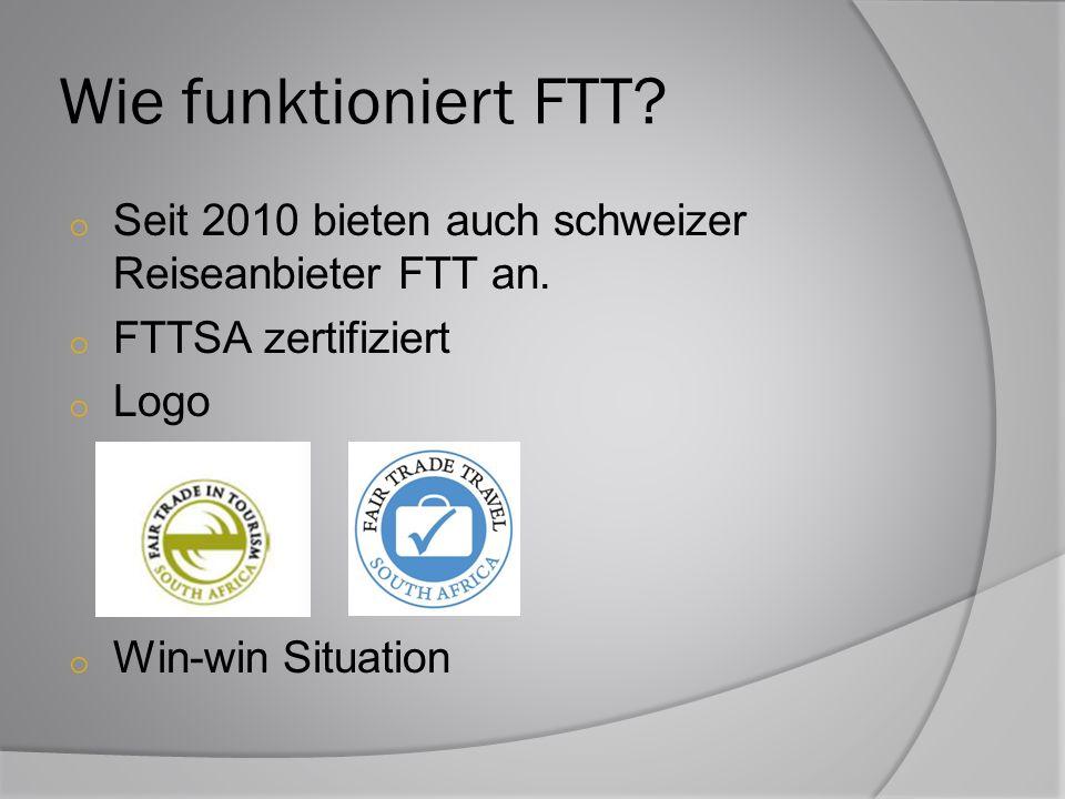 Wie funktioniert FTT Seit 2010 bieten auch schweizer Reiseanbieter FTT an. FTTSA zertifiziert. Logo.