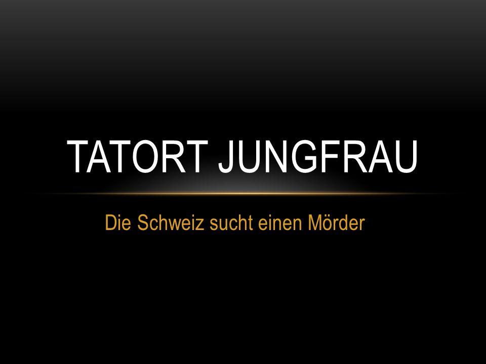 Die Schweiz sucht einen Mörder