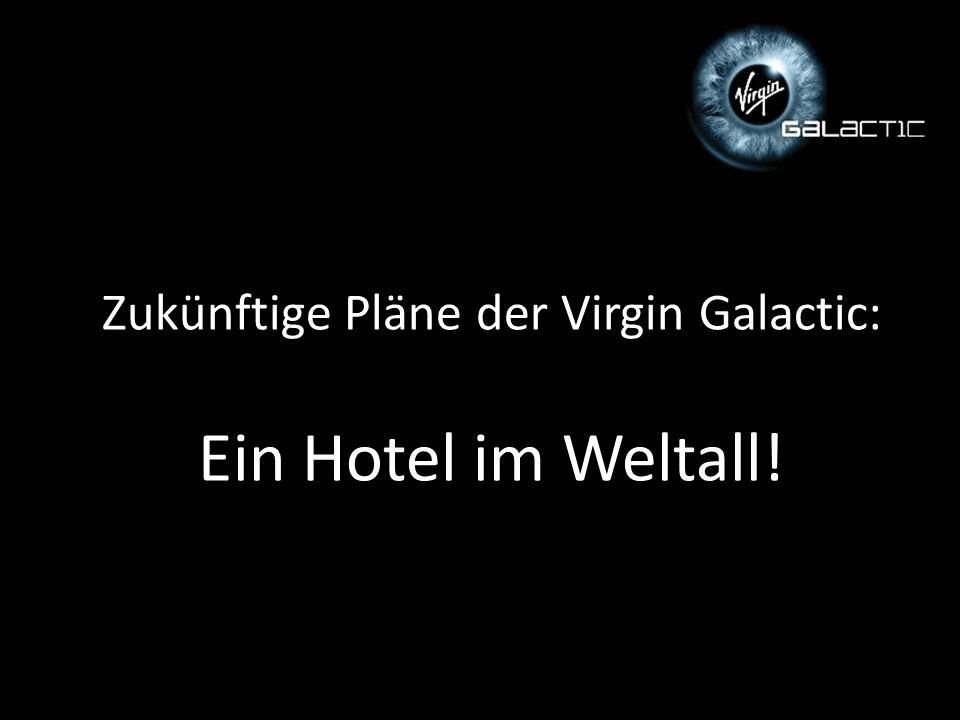 Zukünftige Pläne der Virgin Galactic: Ein Hotel im Weltall!