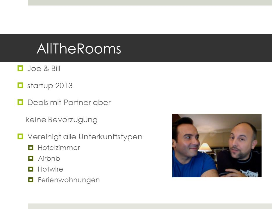 AllTheRooms Joe & Bill startup 2013 Deals mit Partner aber