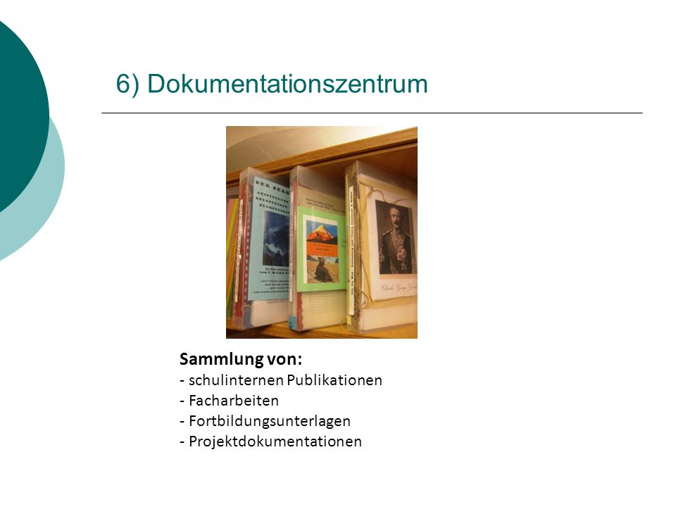 6) Dokumentationszentrum