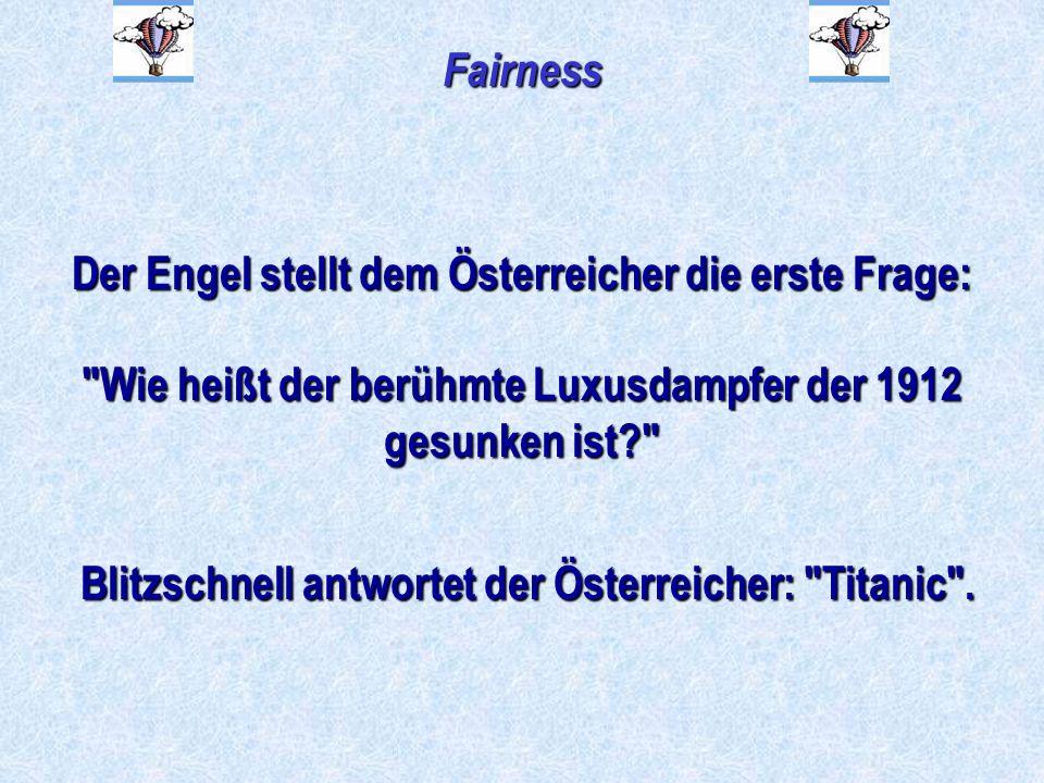Der Engel stellt dem Österreicher die erste Frage: