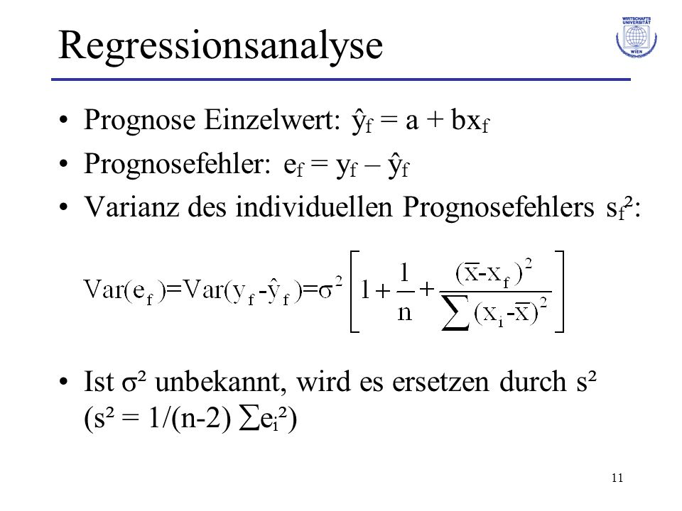 Regressionsanalyse Prognose Einzelwert: ŷf = a + bxf