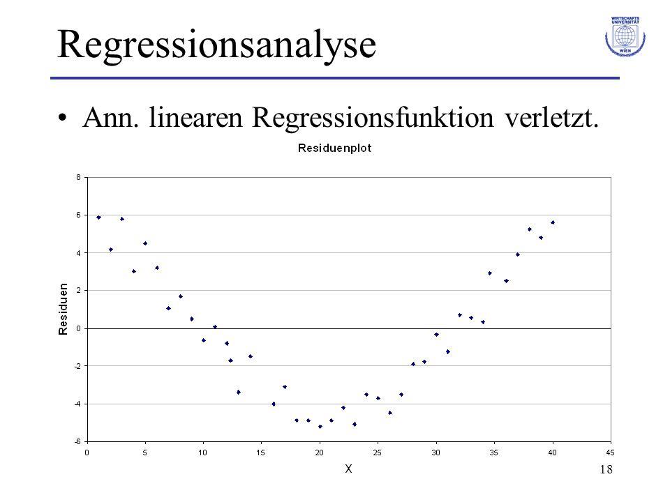 Regressionsanalyse Ann. linearen Regressionsfunktion verletzt.