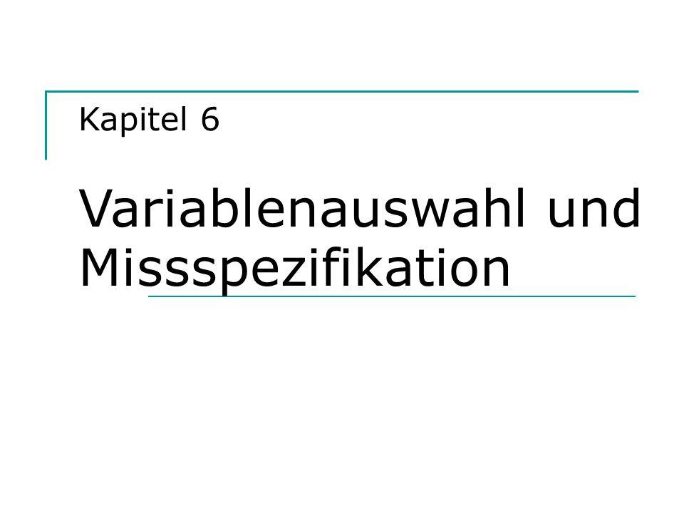 Kapitel 6 Variablenauswahl und Missspezifikation