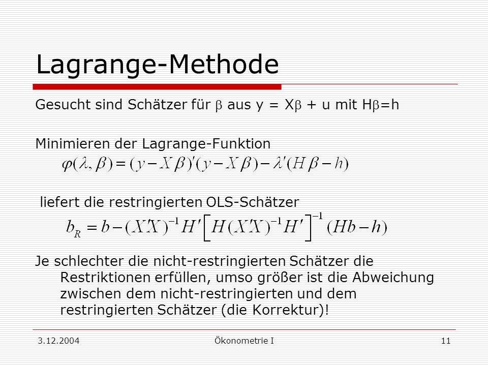 Lagrange-Methode Gesucht sind Schätzer für b aus y = Xb + u mit Hb=h