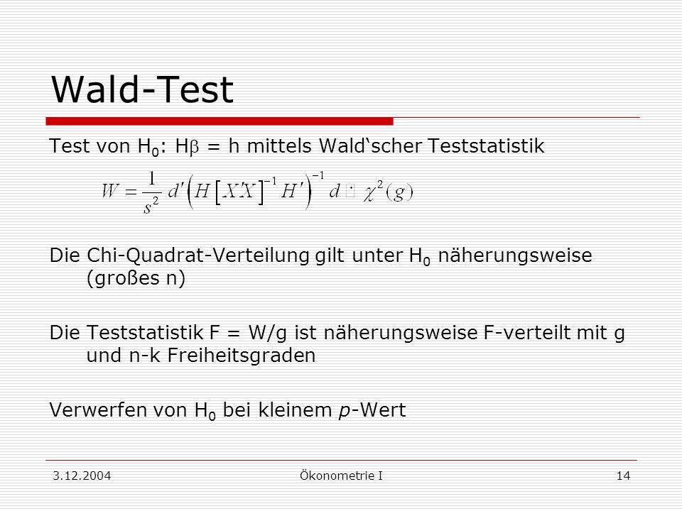 Wald-Test Test von H0: Hb = h mittels Wald'scher Teststatistik