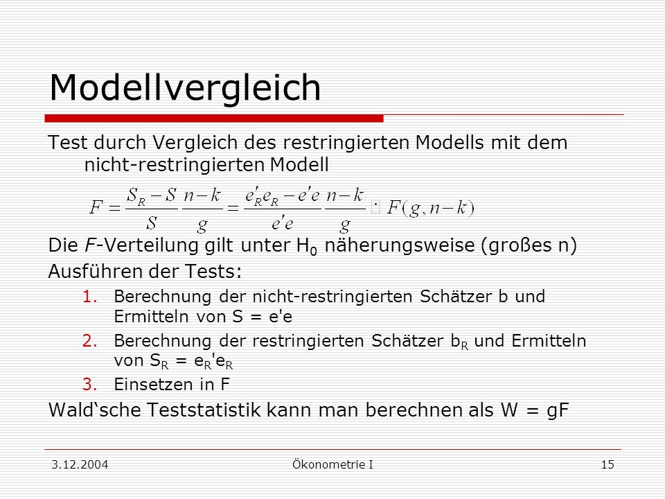 Modellvergleich Test durch Vergleich des restringierten Modells mit dem nicht-restringierten Modell.