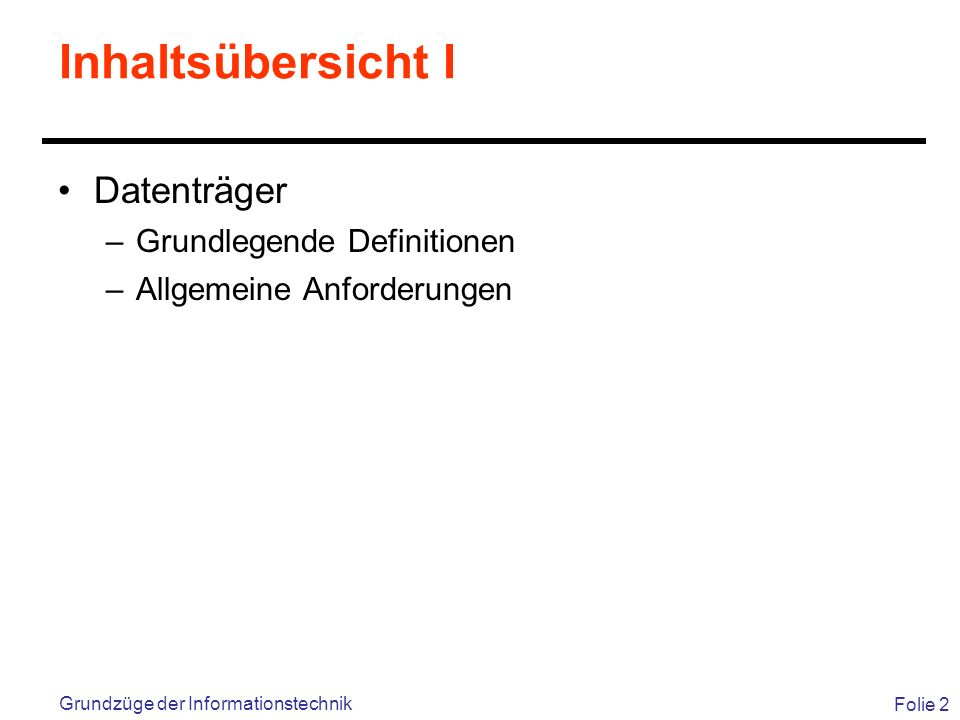 Inhaltsübersicht I Datenträger Grundlegende Definitionen