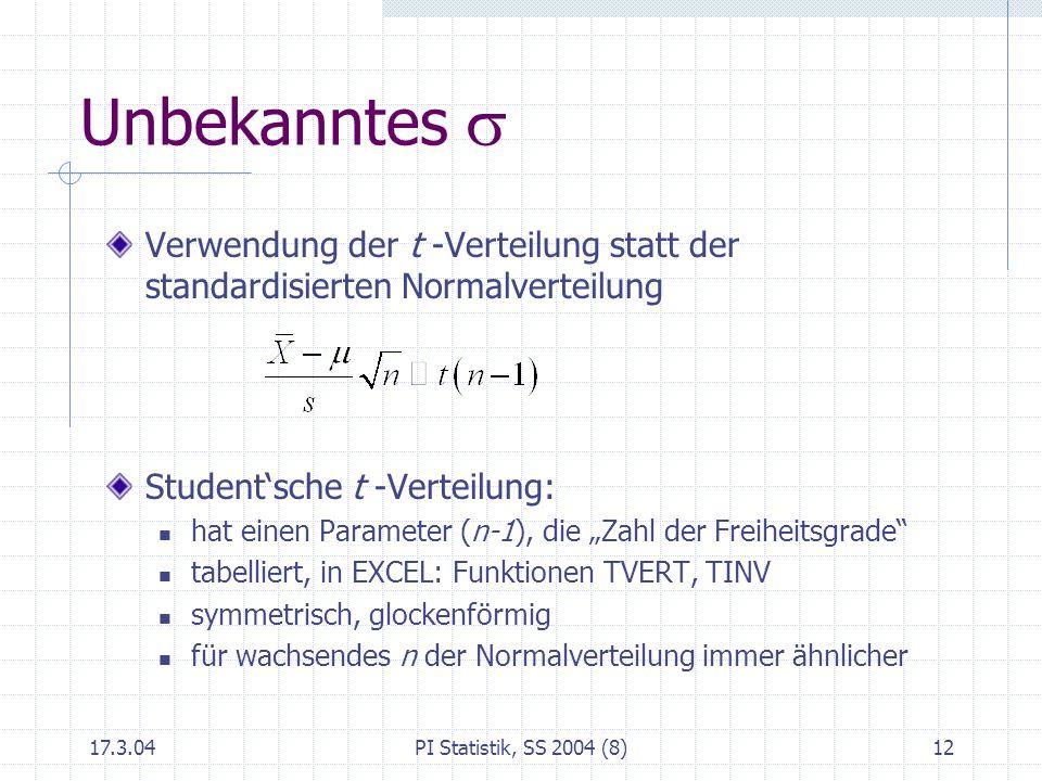 Unbekanntes sVerwendung der t -Verteilung statt der standardisierten Normalverteilung. Student'sche t -Verteilung: