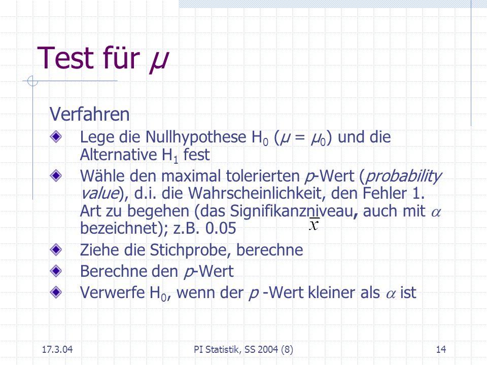 Test für μ Verfahren. Lege die Nullhypothese H0 (μ = μ0) und die Alternative H1 fest.