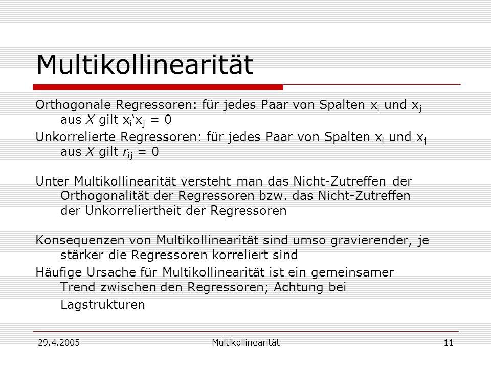Multikollinearität Orthogonale Regressoren: für jedes Paar von Spalten xi und xj aus X gilt xi'xj = 0.