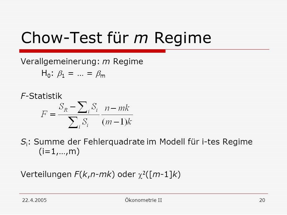 Chow-Test für m Regime Verallgemeinerung: m Regime H0: b1 = … = bm