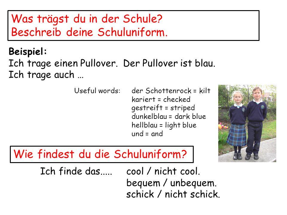 Was trägst du in der Schule Beschreib deine Schuluniform.