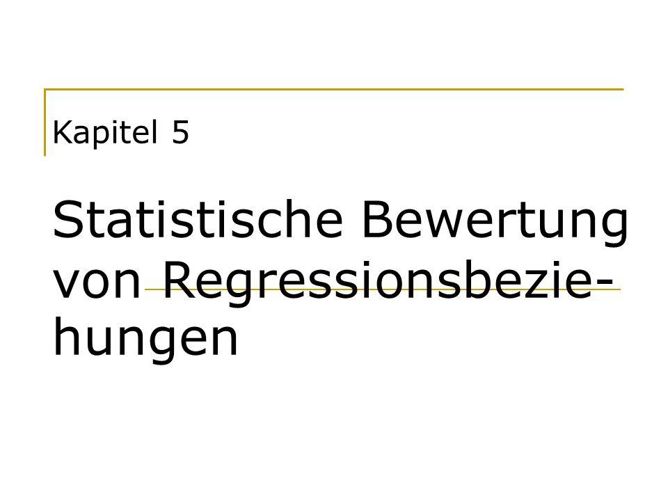 Kapitel 5 Statistische Bewertung von Regressionsbezie-hungen