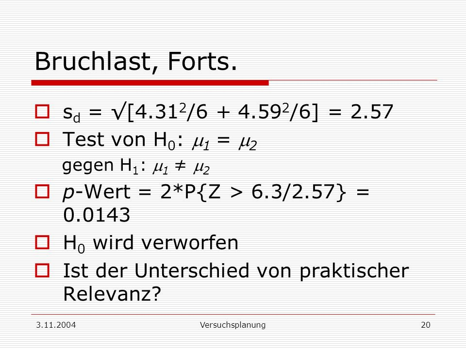 Bruchlast, Forts. sd = √[4.312/ /6] = 2.57