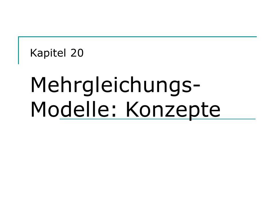 Kapitel 20 Mehrgleichungs-Modelle: Konzepte