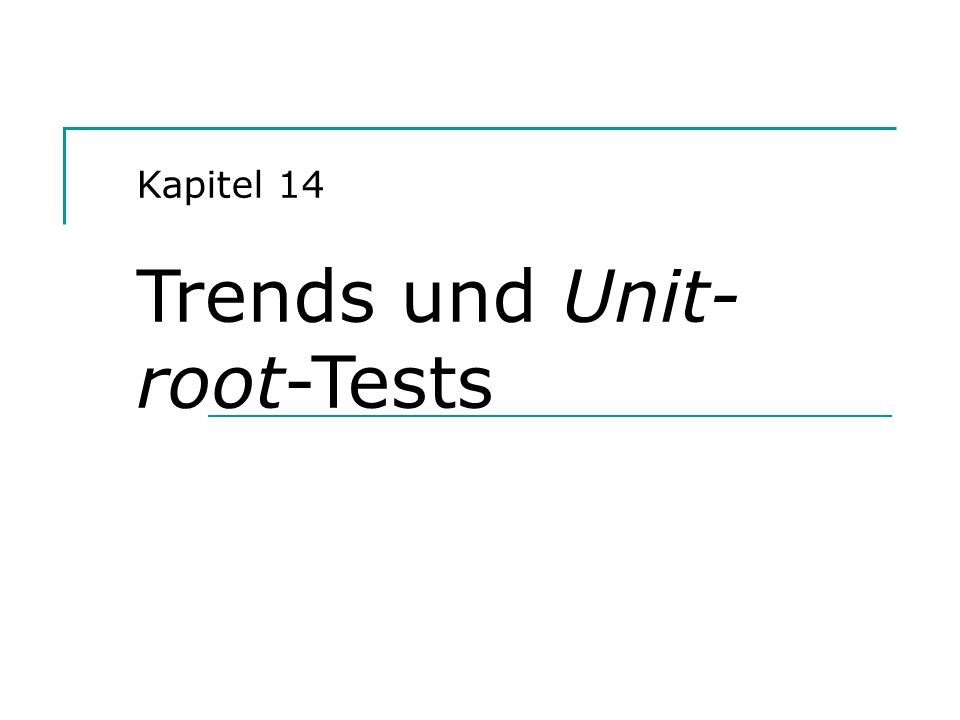 Kapitel 14 Trends und Unit-root-Tests