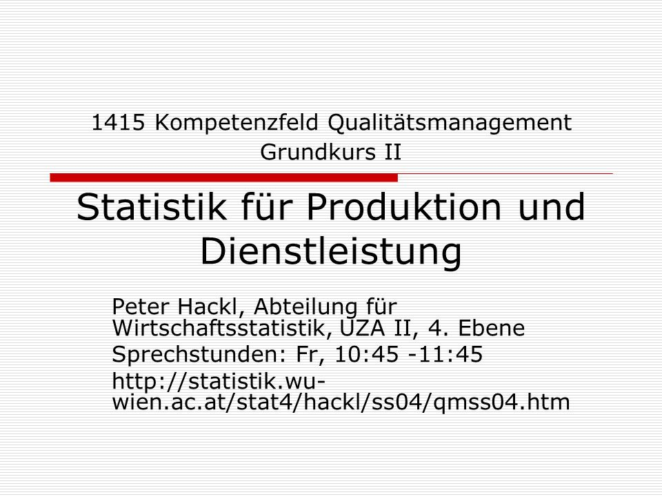 1415 Kompetenzfeld Qualitätsmanagement Grundkurs II Statistik für Produktion und Dienstleistung