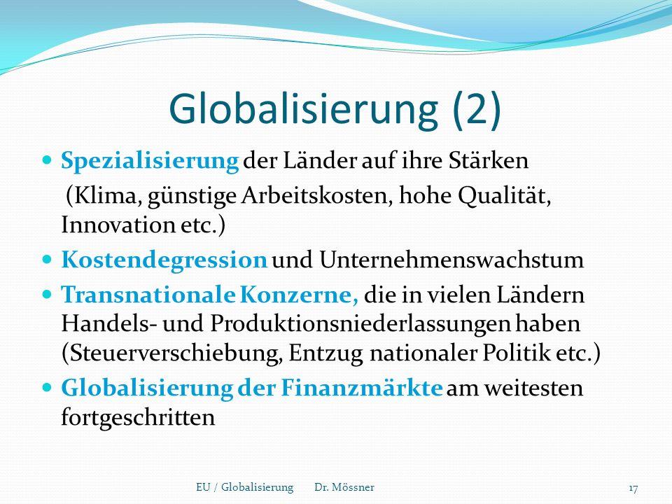 Globalisierung (2) Spezialisierung der Länder auf ihre Stärken