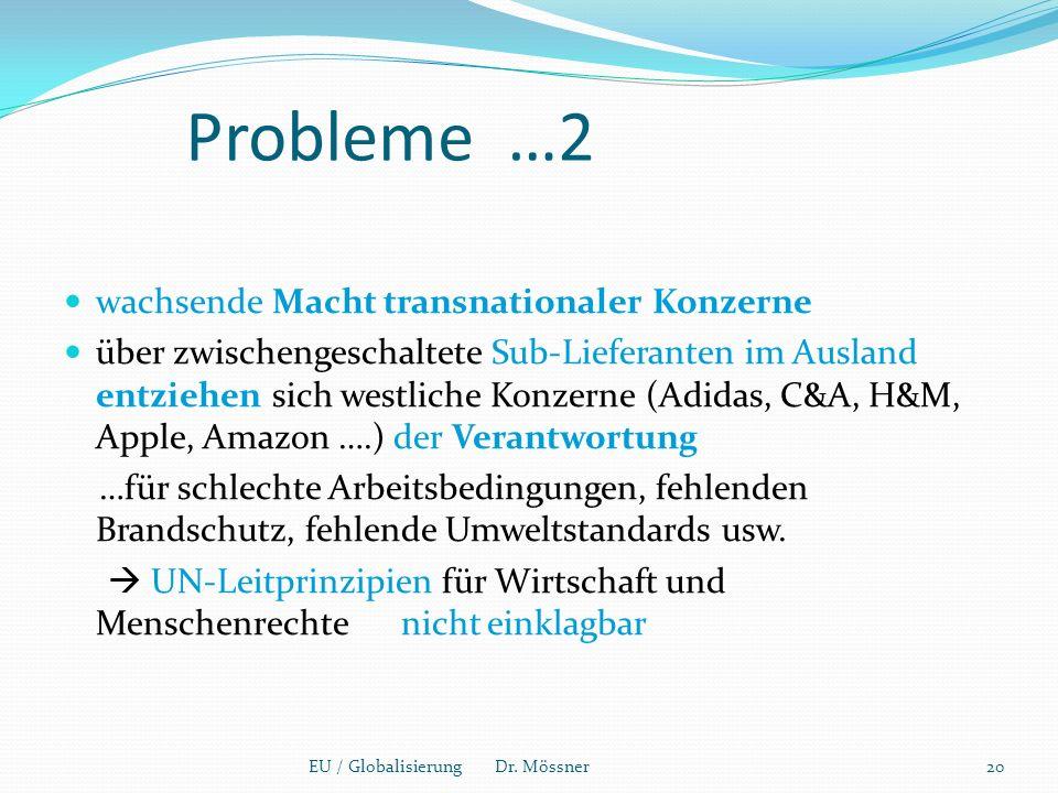 Probleme …2 wachsende Macht transnationaler Konzerne