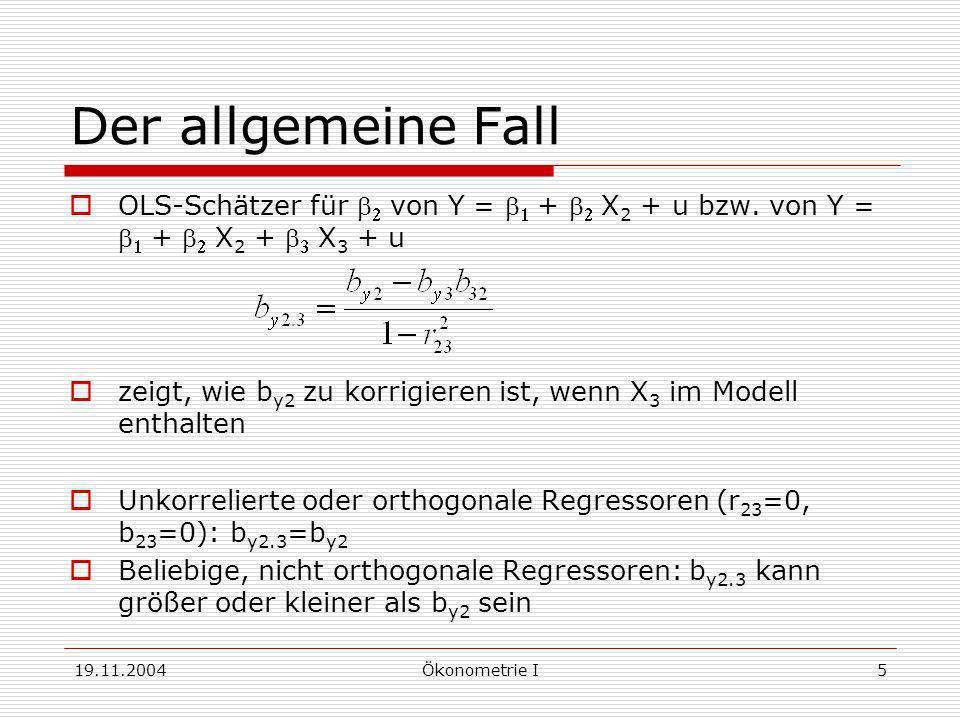 Der allgemeine Fall OLS-Schätzer für b2 von Y = b1 + b2 X2 + u bzw. von Y = b1 + b2 X2 + b3 X3 + u.