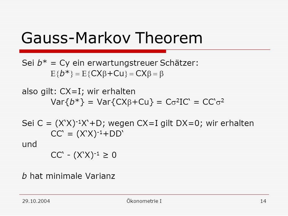 Gauss-Markov Theorem Sei b* = Cy ein erwartungstreuer Schätzer: