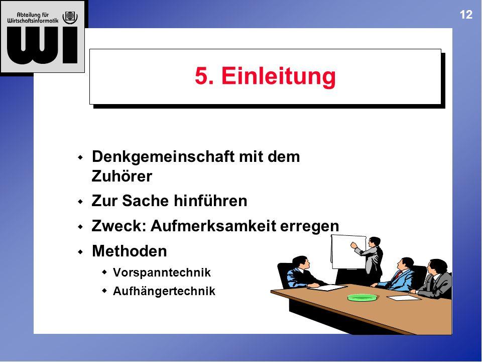 5. Einleitung Denkgemeinschaft mit dem Zuhörer Zur Sache hinführen