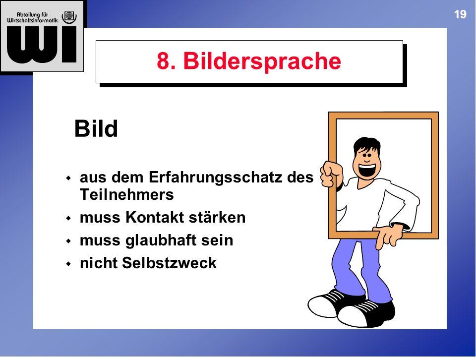 8. Bildersprache Bild aus dem Erfahrungsschatz des Teilnehmers
