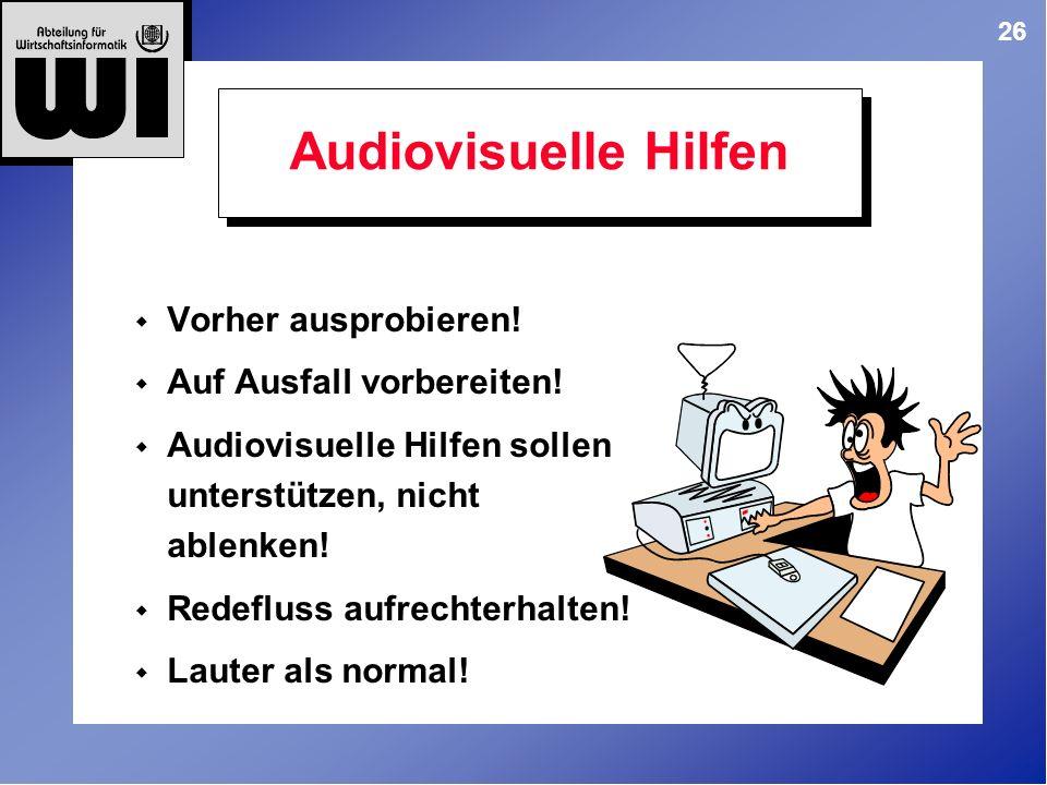 Audiovisuelle Hilfen Vorher ausprobieren! Auf Ausfall vorbereiten!