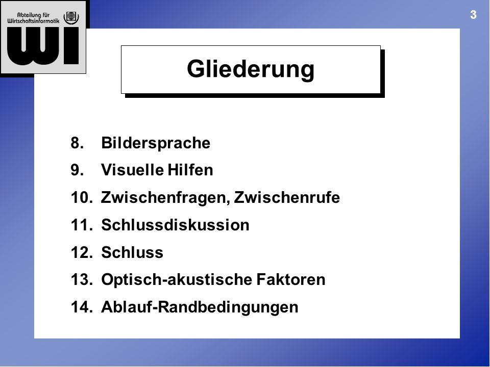 Gliederung 8. Bildersprache 9. Visuelle Hilfen