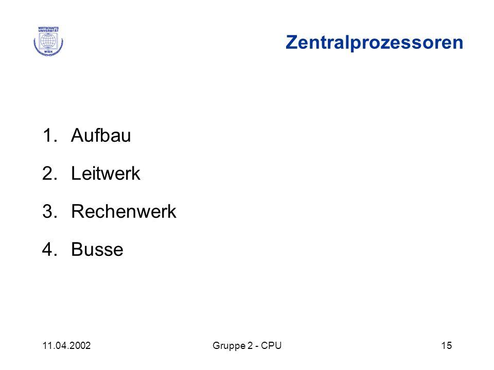 Zentralprozessoren Aufbau Leitwerk Rechenwerk Busse 11.04.2002