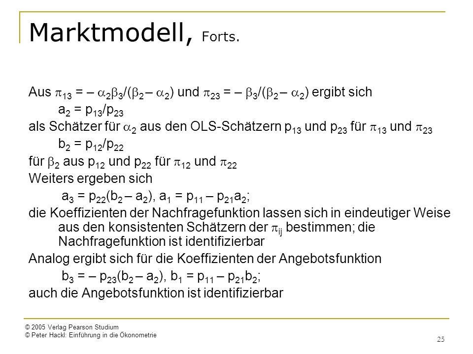 Marktmodell, Forts. Aus p13 = – a2b3/(b2 – a2) und p23 = – b3/(b2 – a2) ergibt sich. a2 = p13/p23.
