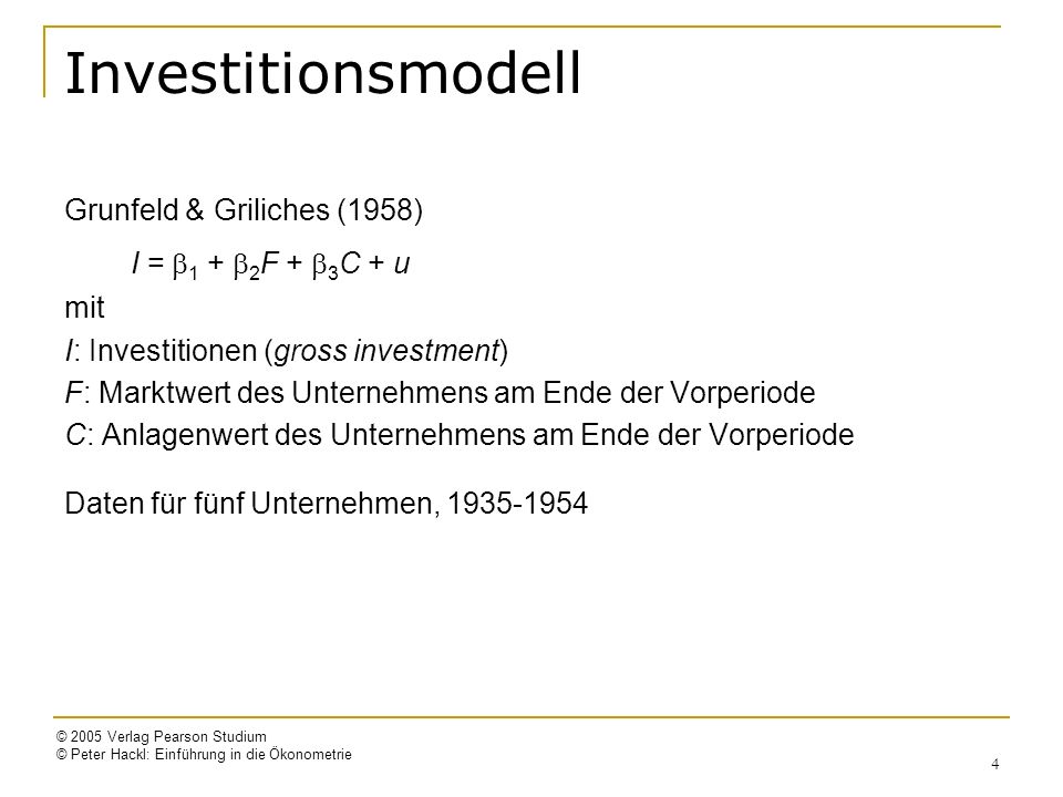 Investitionsmodell I = b1 + b2F + b3C + u Grunfeld & Griliches (1958)