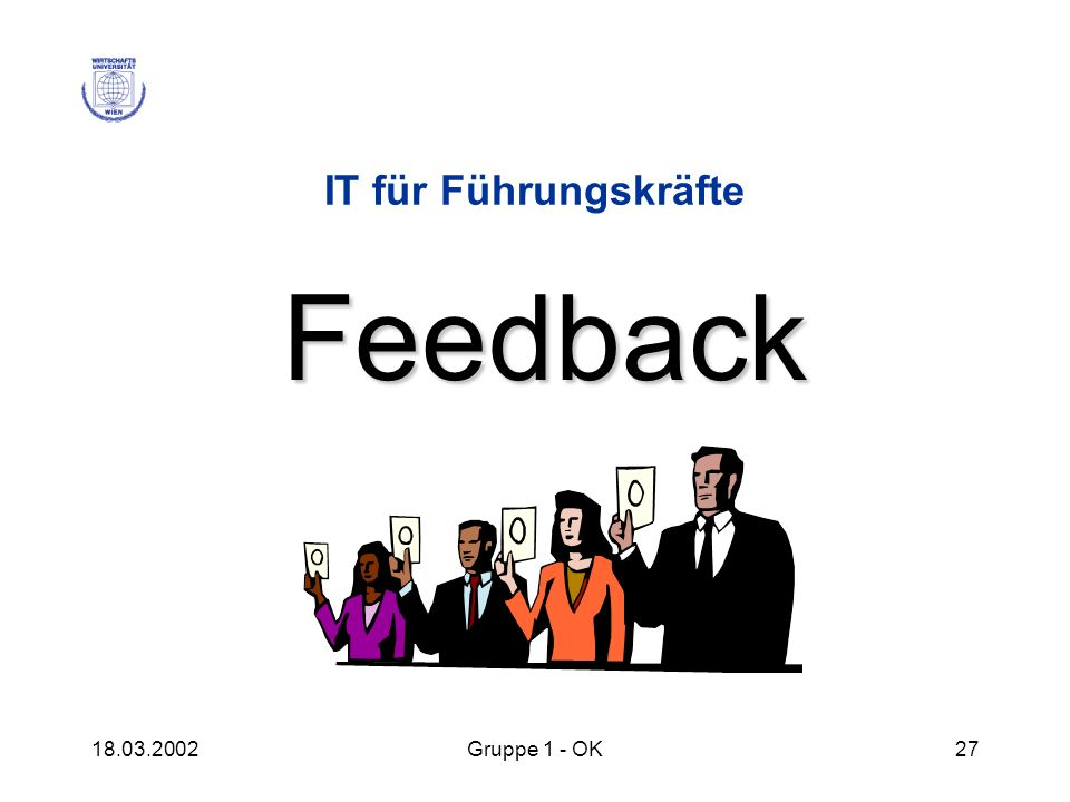 IT für Führungskräfte Feedback 18.03.2002 Gruppe 1 - OK