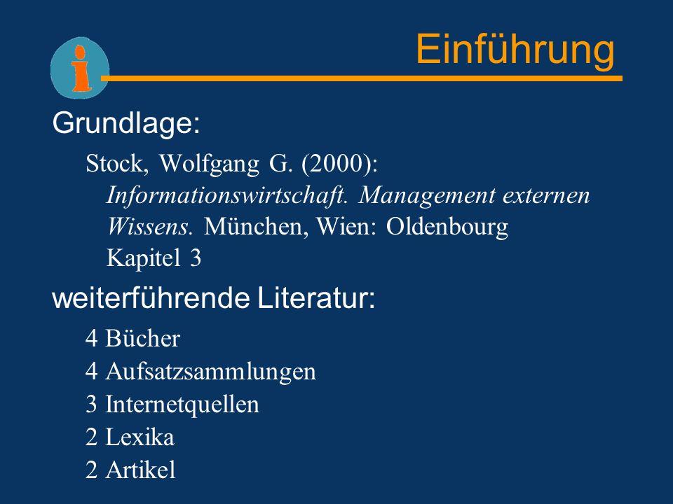 Einführung Grundlage: weiterführende Literatur: