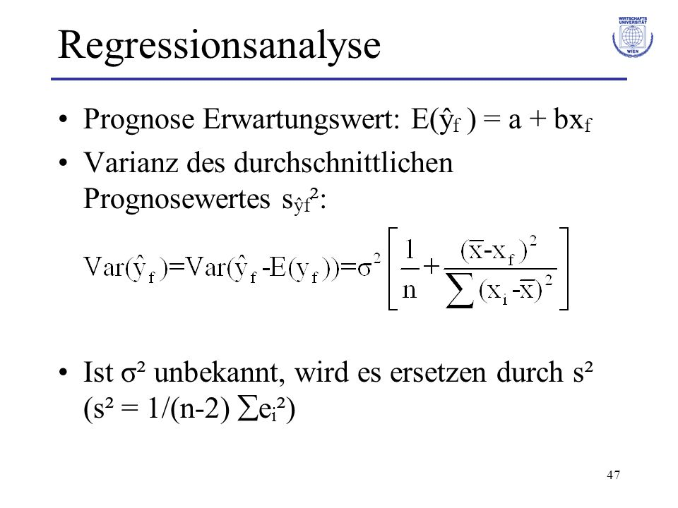 Regressionsanalyse Prognose Erwartungswert: E(ŷf ) = a + bxf