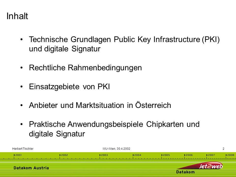 Inhalt Technische Grundlagen Public Key Infrastructure (PKI) und digitale Signatur. Rechtliche Rahmenbedingungen.