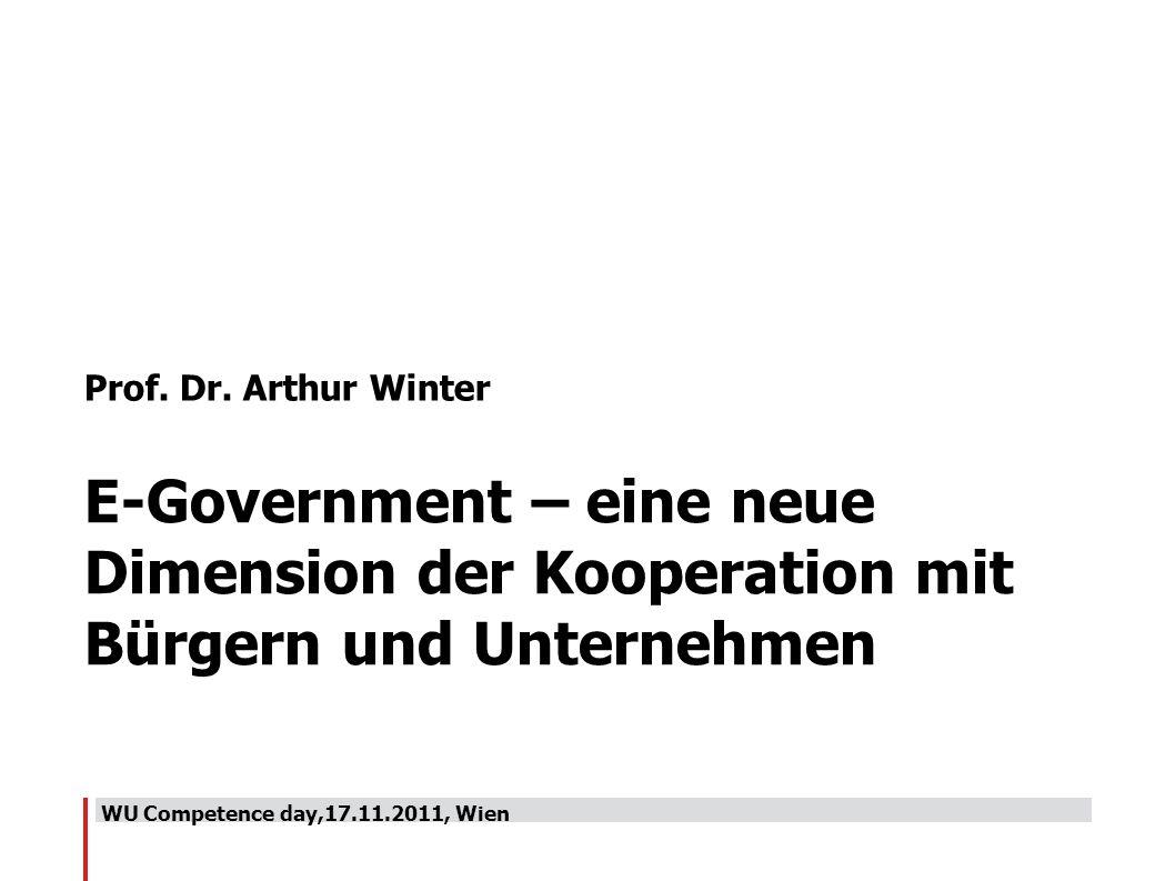 Prof. Dr. Arthur Winter E-Government – eine neue Dimension der Kooperation mit Bürgern und Unternehmen.